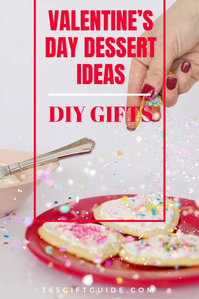 Valentine's Day Dessert Ideas - DIY Gift Ideas