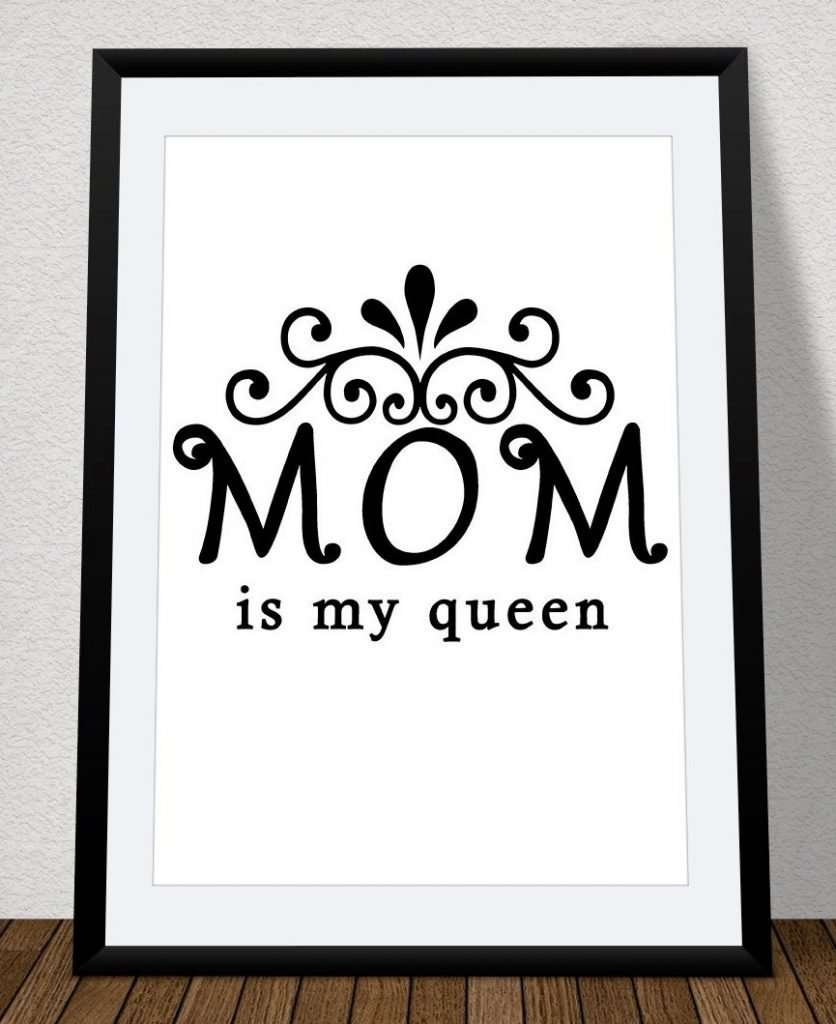 Mom is My Queen Printable