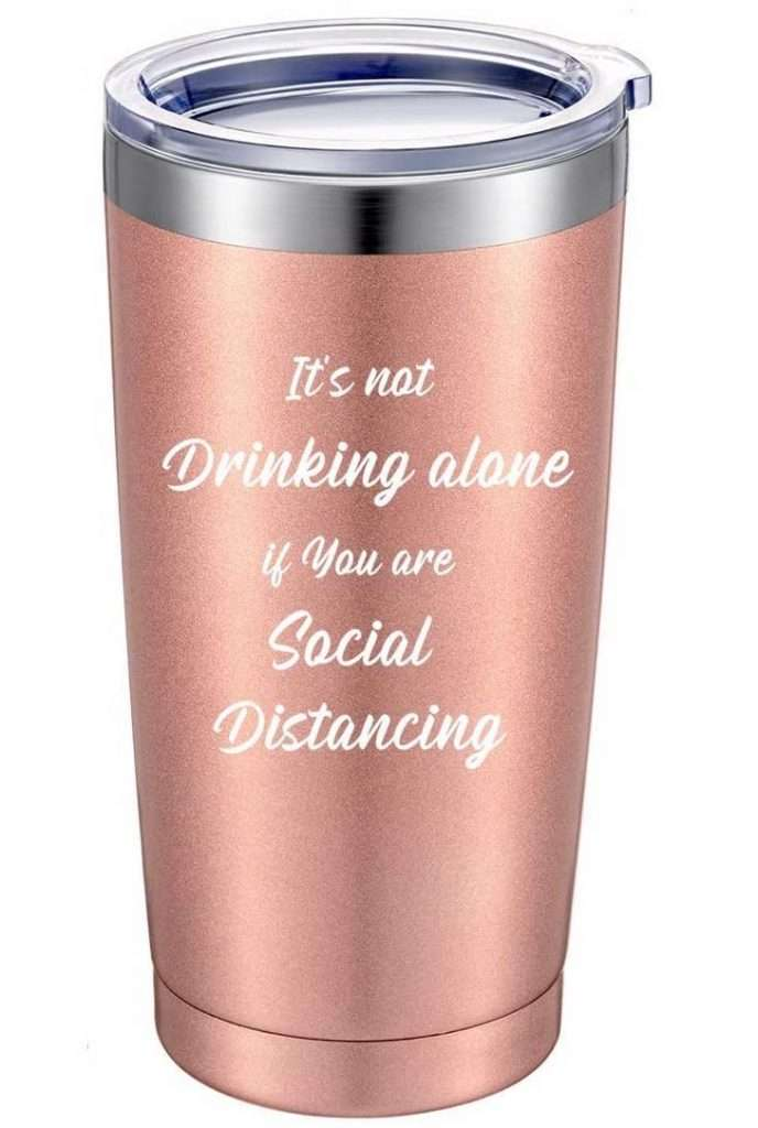 It's Not Drinking Alone if You are Social Distancing Quarantine Mug