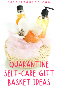 Quarantine Self-Care Gift Basket Ideas