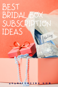 Best bridal box subscription ideas for 2020 and 2021