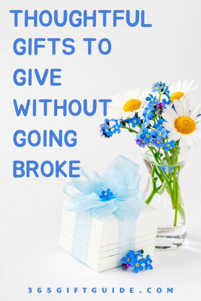 Thoughtful Gifts to Give without Going Broke