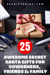 25 Awesome Secret Santa Gifts for Coworkers, Friends and Family