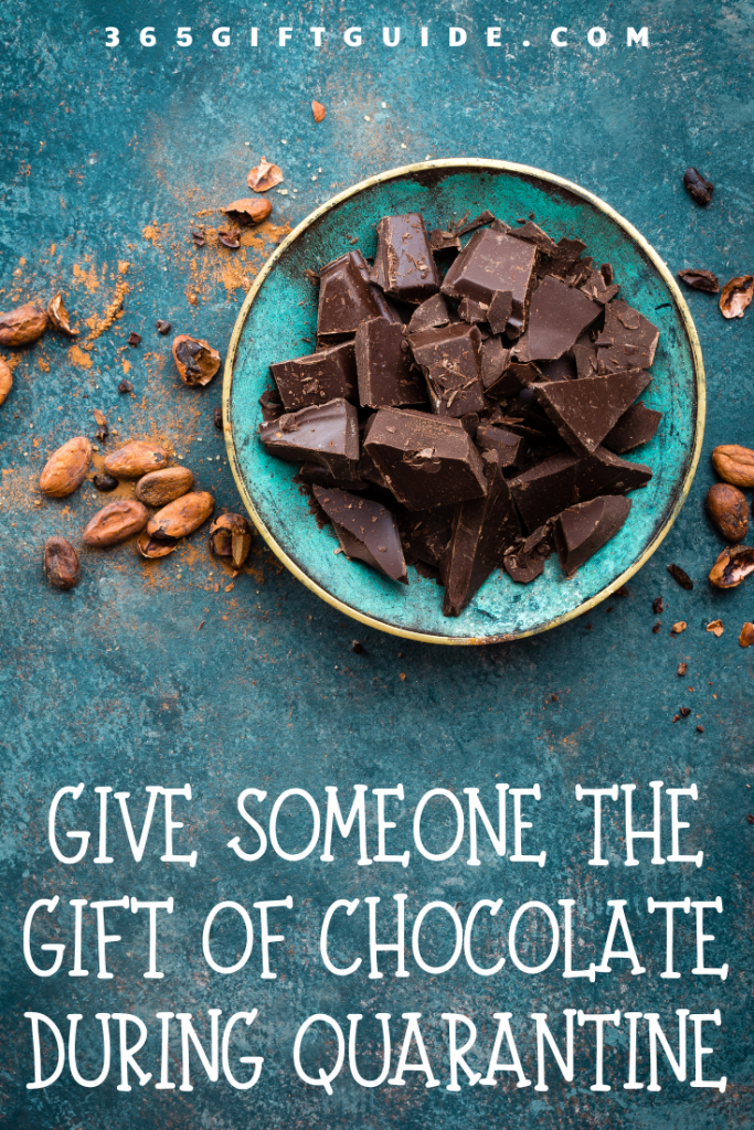 Give someone the gift of chocolate during quarantine