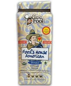 The Coffee Fool Fool's Decaf Organic Fair Trade House American