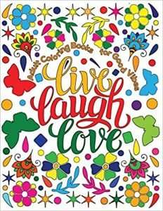 Live Laugh Love Motivational and Inspirational Sayings Coloring Book