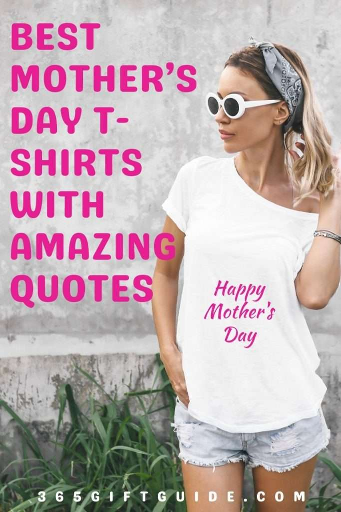 Best Mother's Day T-Shirts With Amazing Quotes