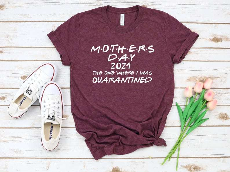 Mother's Day 2021 T-shirt